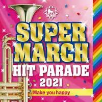 CD2021年版スーパー・マーチ